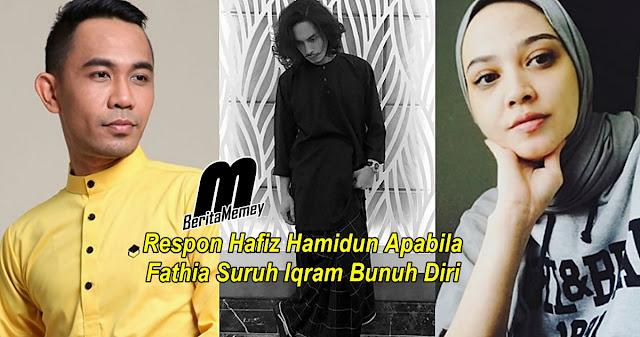 Respon Hafiz Hamidun Apabila Fathia Latiff Suruh Iqram Dinzly Bunuh Diri