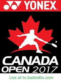 Yonex Canada Open 2017 live streaming and videos