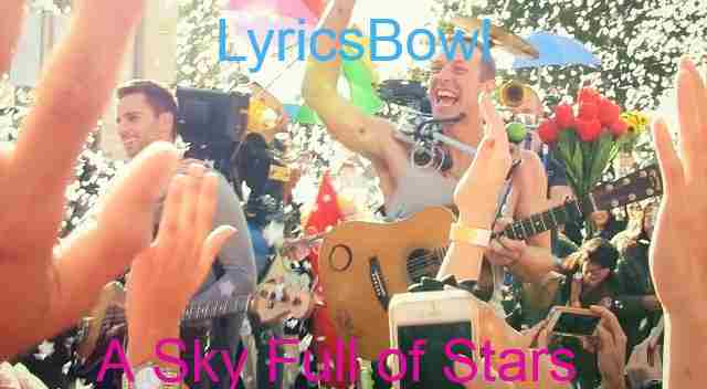 A Sky Full Of Stars Lyrics - Coldplay | LyricsBowl