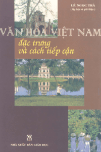 Văn Hoá Việt Nam - Đặc Trưng Và Cách Tiếp Cận - Lê Ngọc Trà