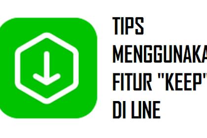 """Tips Menggunakan Fitur """"Keep"""" di Line"""