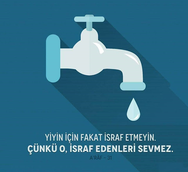 israf, müsrif, su, musluk, su israfı, ayet, Kur'an, Araf Suresi