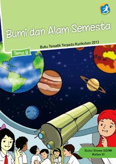 Buku Siswa Kelas 3-III Tema 8 (Bumi dan Alam_Semesta) Kurikulum 2013 Revisi