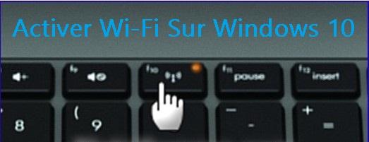 carte wifi désactivée windows 10 Comment activer ou désactiver le Wi Fi sur Windows 10?   Cours