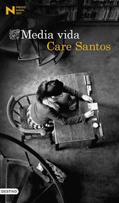 LIBRO - Media Vida : Care Santos (Destino - 7 Febrero 2017) NOVELA - PREMIO NADAL 2017 Comprar este libro en Amazon España