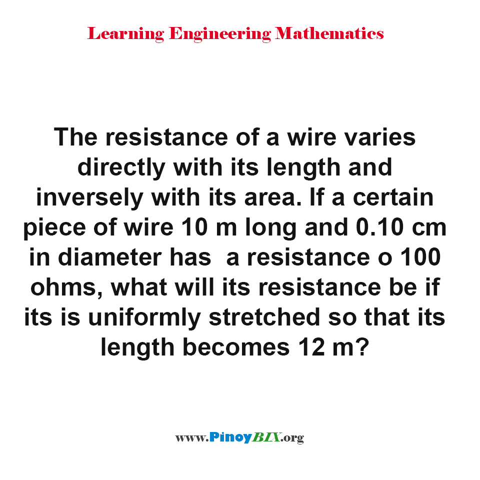 What will its resistance be if it is uniformly stretched so that its length becomes 12 m?