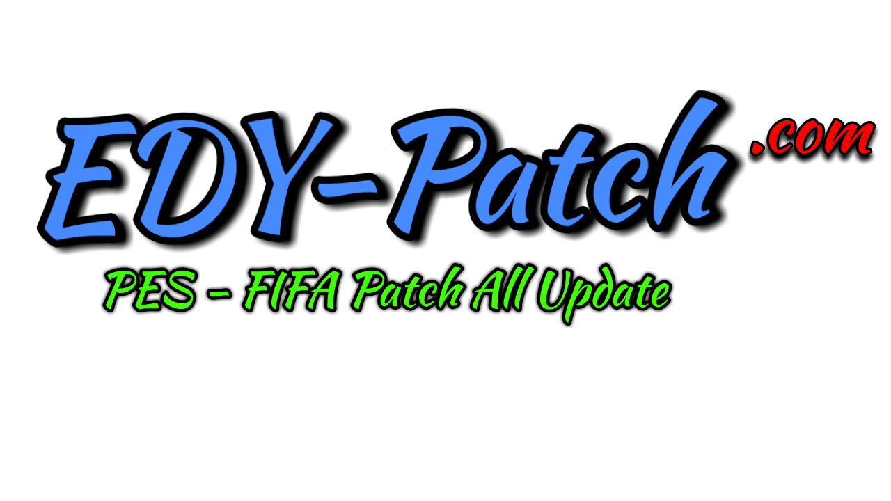 EDY Patch | PES - FIFA Patch All Update