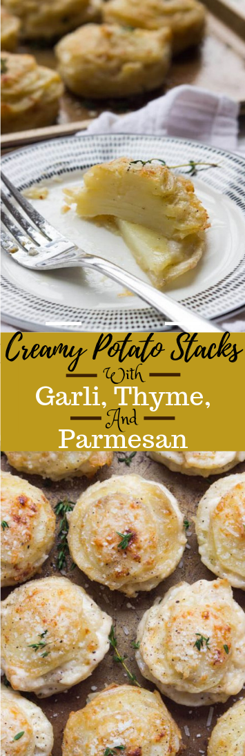 CREAMY POTATO STACKS WITH GARLIC, THYME, AND PARMESAN #dinner