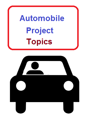 Mechanical Duniya: Automobile project topics for final year