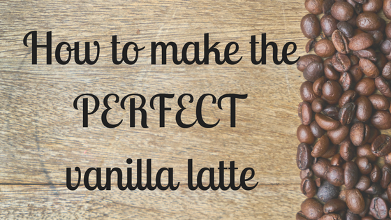 How to make the PERFECT vanilla latte