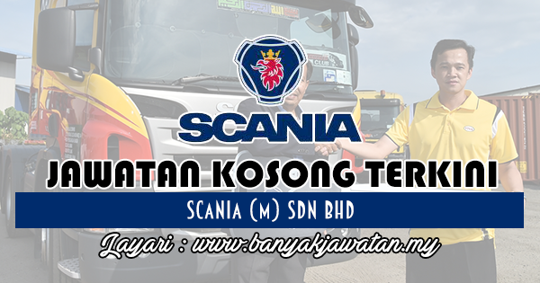 Jawatan Kosong 2017 di Scania (M) Sdn Bhd