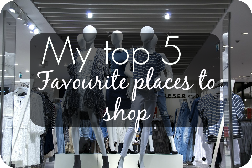 my favourite highstreet stores
