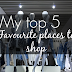 My top 5 favourite places to shop