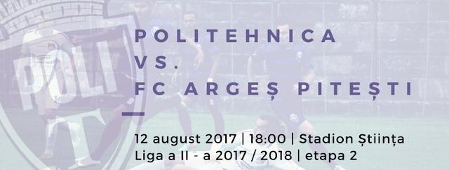 Liga 2, etapa 2. Politehnica Timișoara - FC Argeș Pitești (ora 18.00). Timisoara vrea a doua victorie din acest sezon