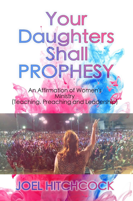 "Joel's book on women's ministry, ""Your Daughters Shall Prophesy"""
