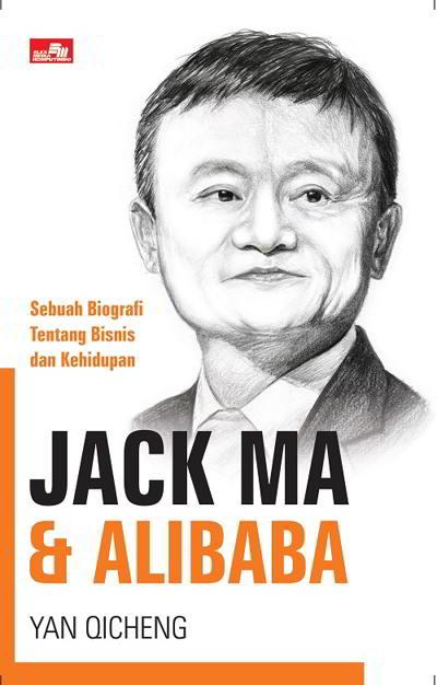 Jack Ma dan Alibaba Penulis: Yan Qicheng