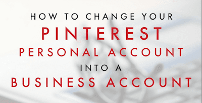 How to Convert Personal Pinterest Account Into a Business Account