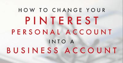 Pinterest Business Account – How Do I Convert Personal Pinterest Account Into a Business Account