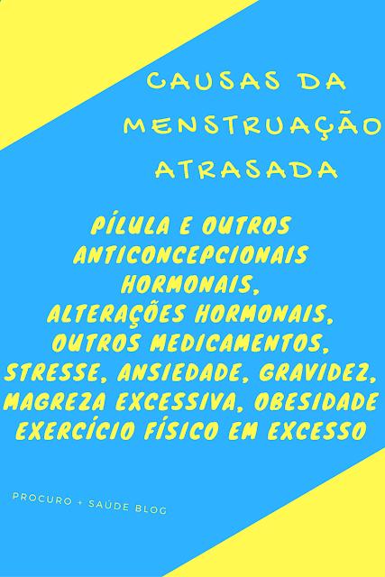 Causas mais comuns da menstruação atrasada
