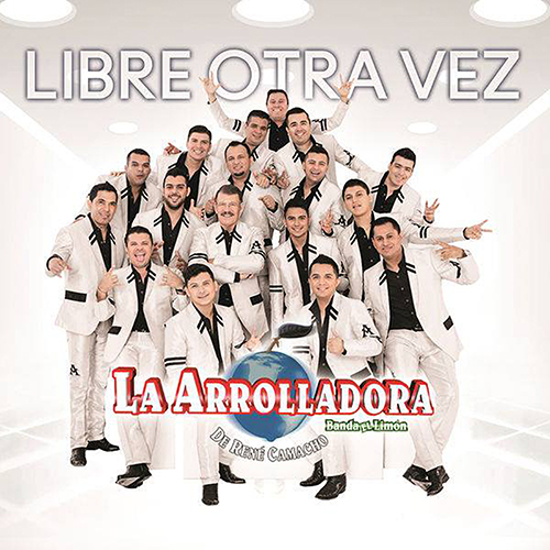La Arrolladora Banda Limón – Libre Otra Vez (Álbum 2016)