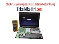 Standart Pengecekan Permasalahan Pada Motherboard Laptop
