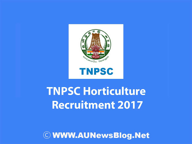 TNPSC Horticulture Officer and Assistant Director Of Horticulture Recruitment 2017