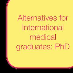USMLE and Residency Tips: PhD as an Alternative for International