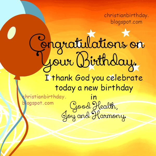 free christian birthday card with a christian message, Happy birthday, congratulations and blessings