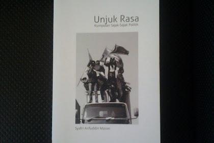Resensi Buku Unjuk Rasa Karya Syafri Arifuddin: Sebuah Usaha Menuliskan Keresahan