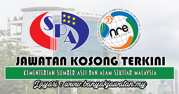 Jawatan Kosong Kerajaan 2018 di Kementerian Sumber Asli dan Alam Sekitar Malaysia