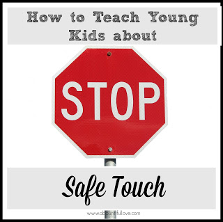 http://www.abountifullove.com/2015/08/how-to-teach-kids-about-safe-touch.html