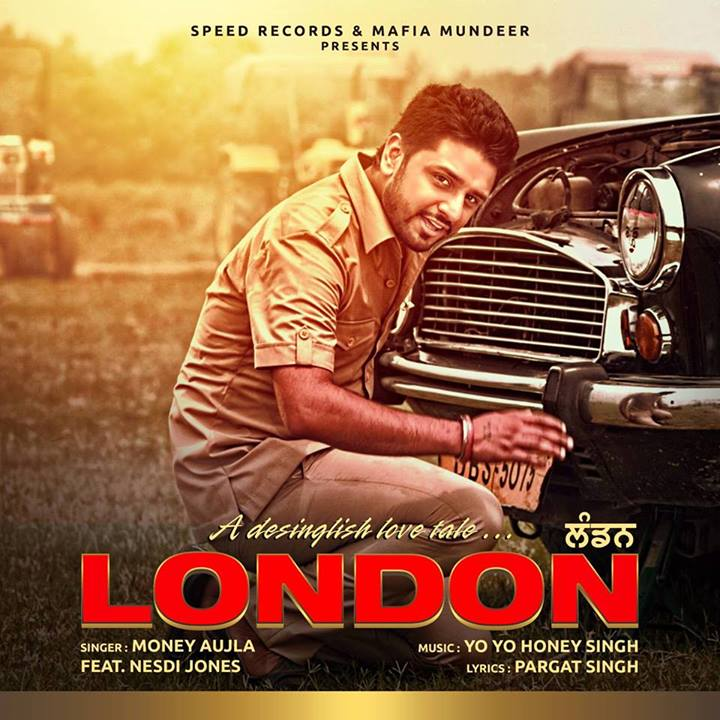 London - Money Aujla Feat. Nesdi Jones & Honey Singh