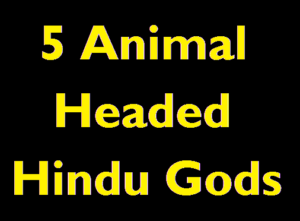 5 Animal Headed Hindu Gods you may wonder