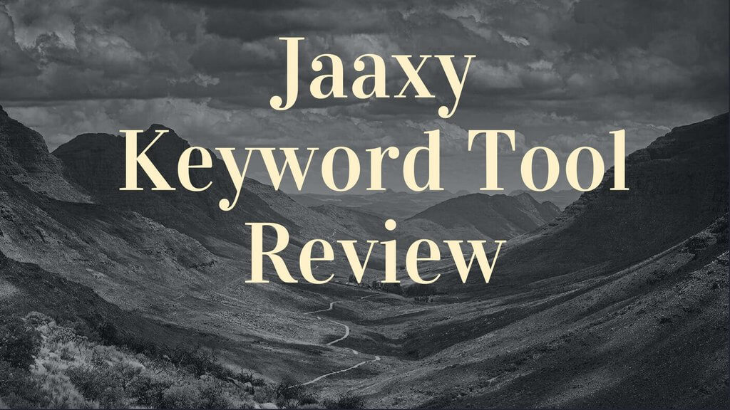 Jaaxy Keyword Tool Review