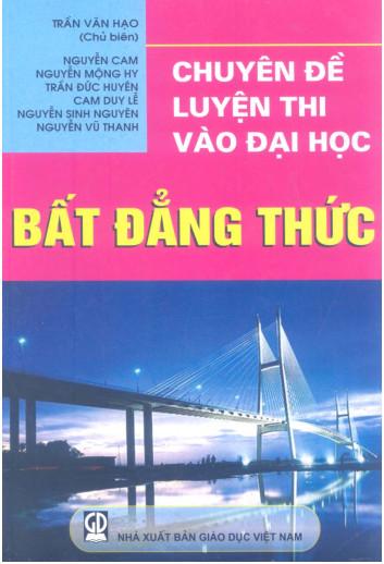 Chuyên đề luyện thi vào đại học Bất đẳng thức - Trần Văn Hạo
