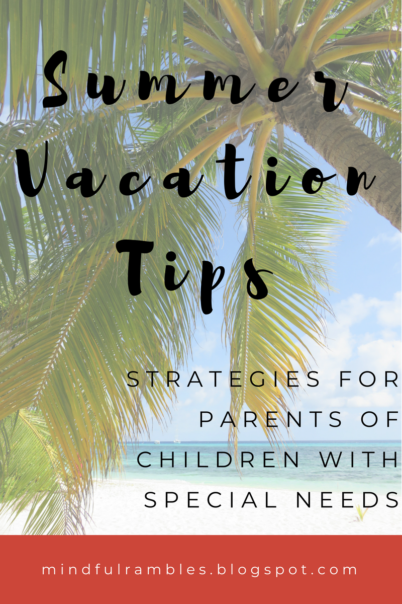 Vacation Tips For Parents Of Children >> Summer Vacation Tips Mindful Rambles