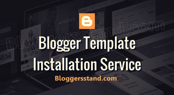 cheapest blogger blogspot theme template installation website in the world