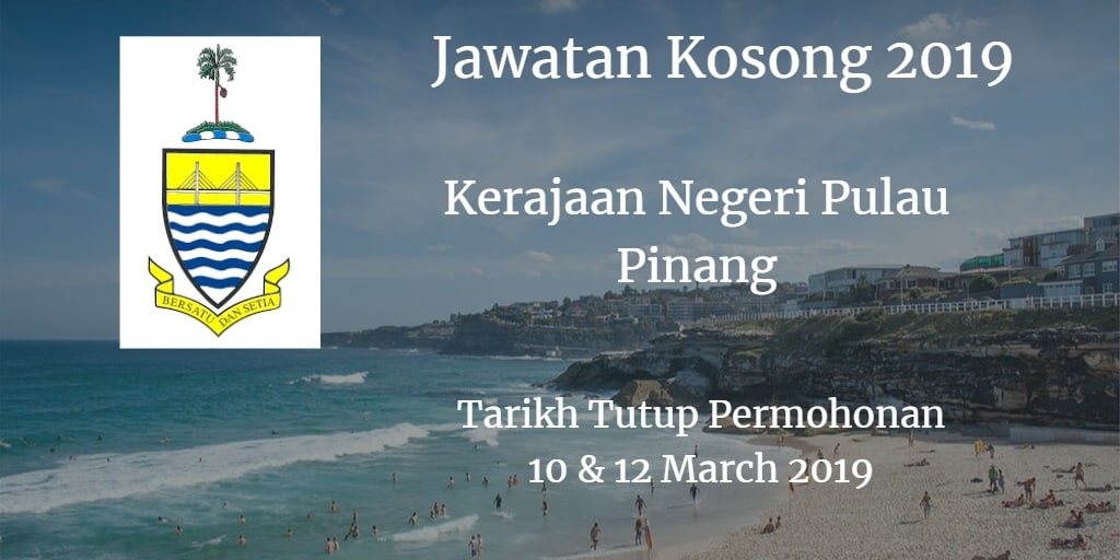 Jawatan Kosong Kerajaan Negeri Pulau Pinang 10 & 12 March 2019