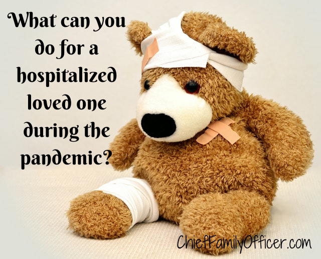 What can you do for a hospitalized loved one during the pandemic?