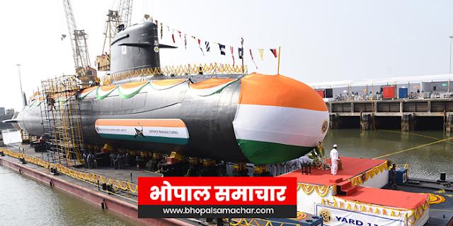 भारतीय नौसेना चौथी स्कॉर्पिन पनडुब्बी वेला लांच | NATIONAL NEWS