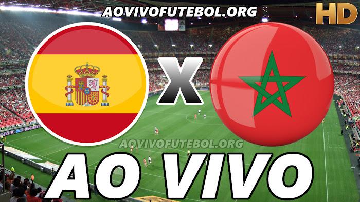 Assistir Espanha x Marrocos Ao Vivo