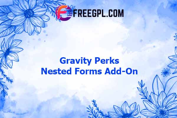 Gravity Perks Nested Forms Add-On Nulled Download Free