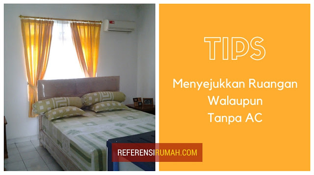 Tips Hemat Menyejukkan Kamar Walaupun Tanpa AC
