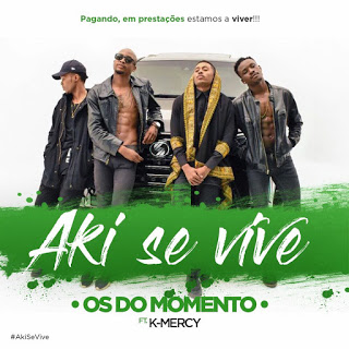 Os do Momento - Aki Se Vive (feat. DJ KMercy)
