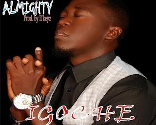 [Music] Igoche – God Almighty