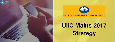 UIIC Assistant Mains Examination 2017 Strategy