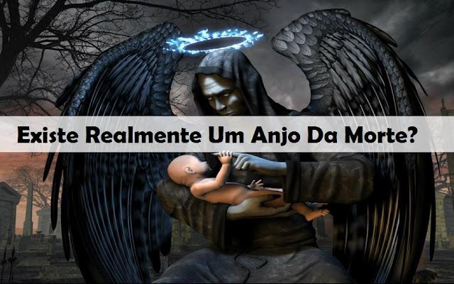 Existe Realmente Um Anjo Da Morte?