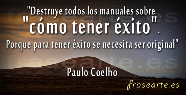 Frases Para El éxito Paulo Coelho Frases Para El éxito