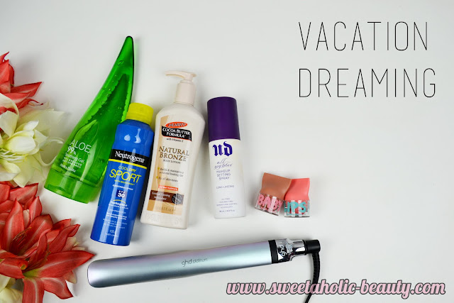 Vacation Dreaming - Products That Remind Me Of Summer - Sweetaholic Beauty