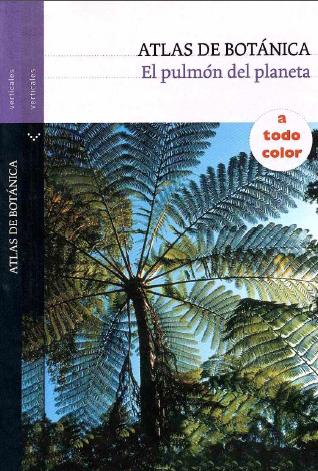 Atlas de botánica: El pulmón del planeta